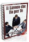 Libro il lavoro che fa per te di Fabio Vezzoli